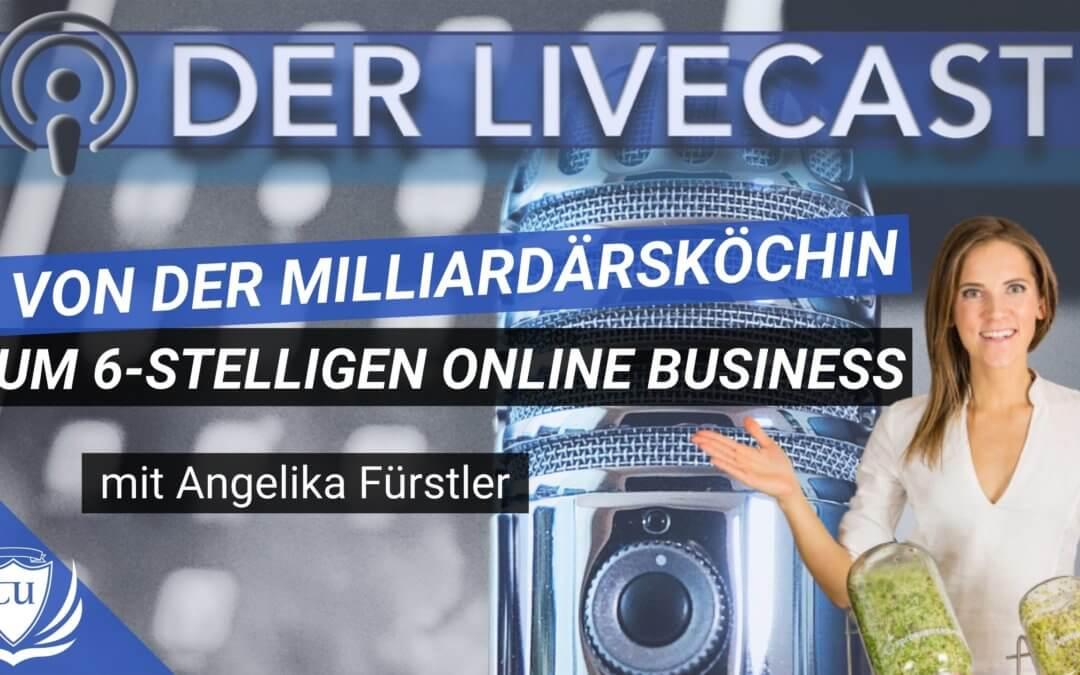 Angelika Fürstler: Von der Privatköchin für Milliardäre zum eigenen 6-stelligen Online-Business über Sprossen