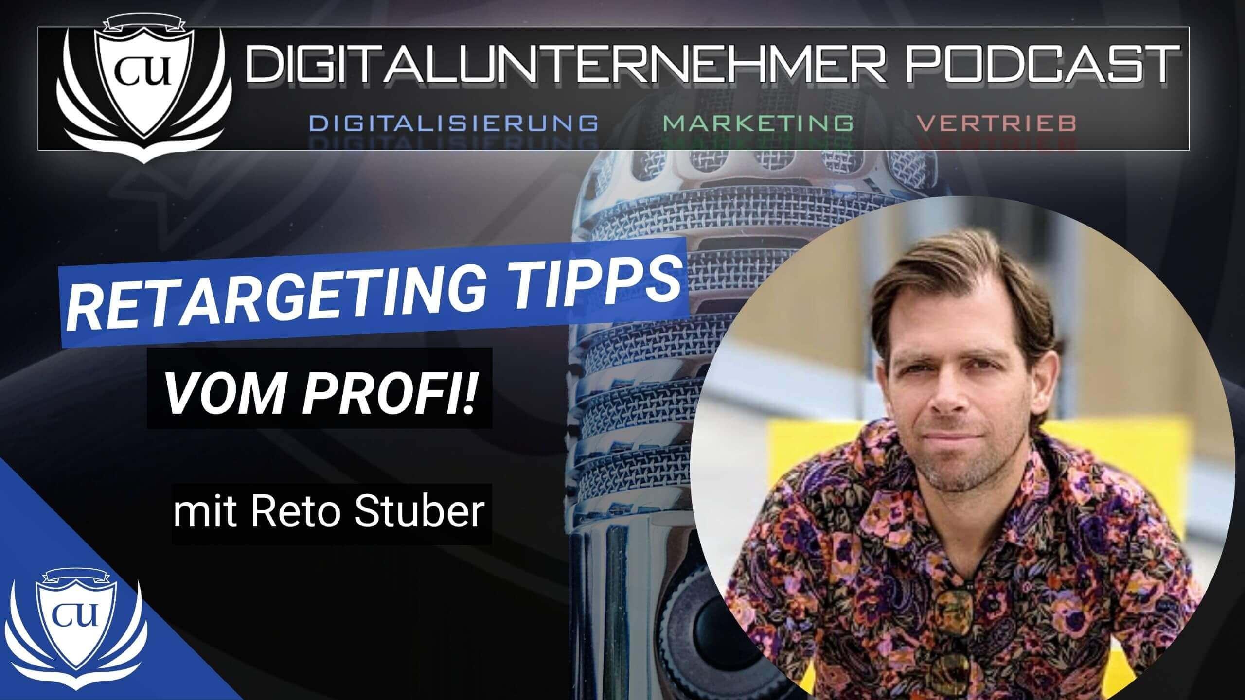 Podcast Interview Reto Stuber - Retargeting Omnipräsenz erklärt Werbung Ads mit Marco Illgen Werbeanzeigen